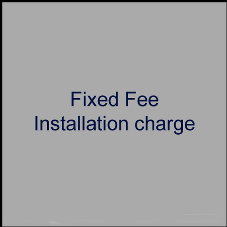 Fixed fee installation charge